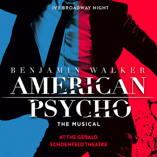 NY: Broadway Night – American Psycho @ The Gerald Schoenfeld Theatre